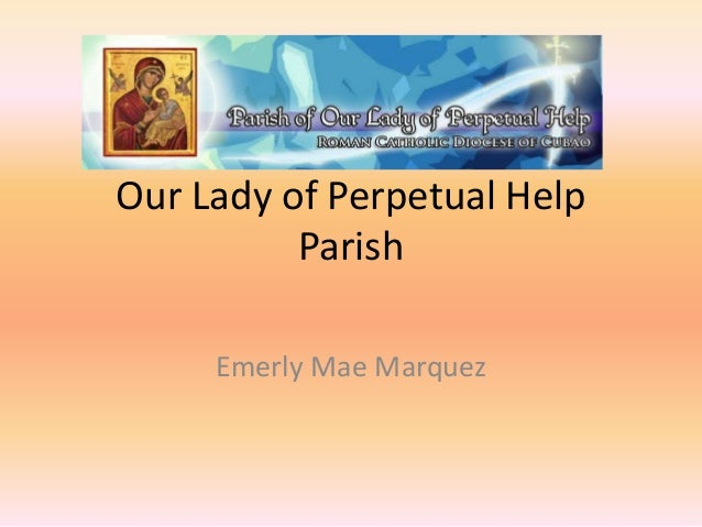 Our Lady of Perpetual Help          Parish     Emerly Mae Marquez