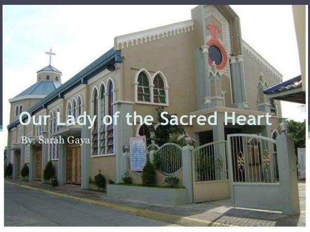Our Lady of the Sacred HeartBy: Sarah Gaya