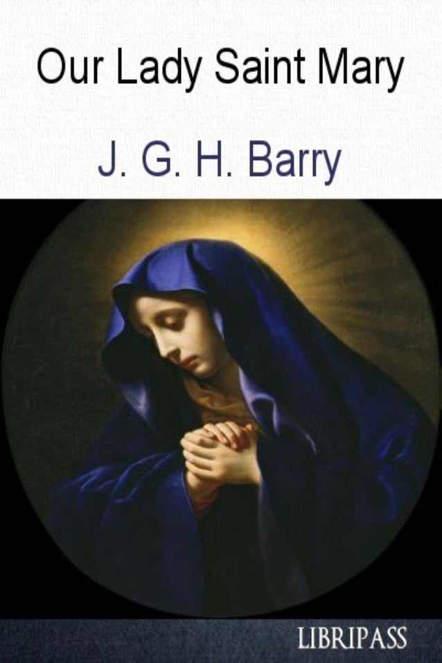 Our Lady Saint Mary 1
