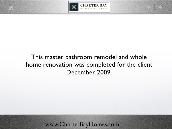 This master bathroom remodel and whole home renovation was completed for the client               December, 2009.         ...