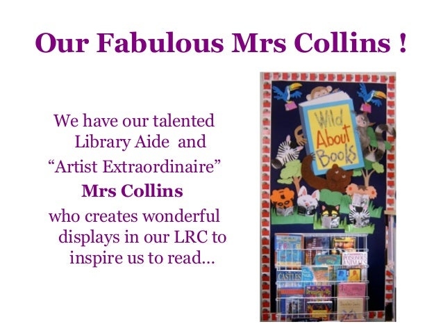 """Our Fabulous Mrs Collins ! We have our talented   Library Aide and""""Artist Extraordinaire""""    Mrs Collinswho creates wonder..."""