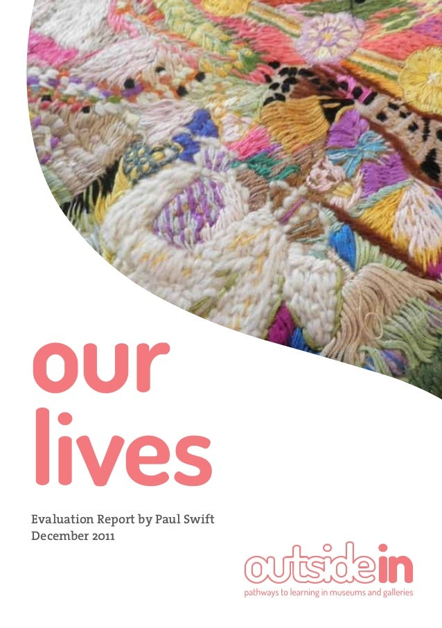 our lives  Evaluation Report by Paul Swift December 2011