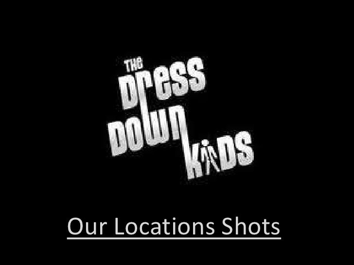 Our Locations Shots<br />