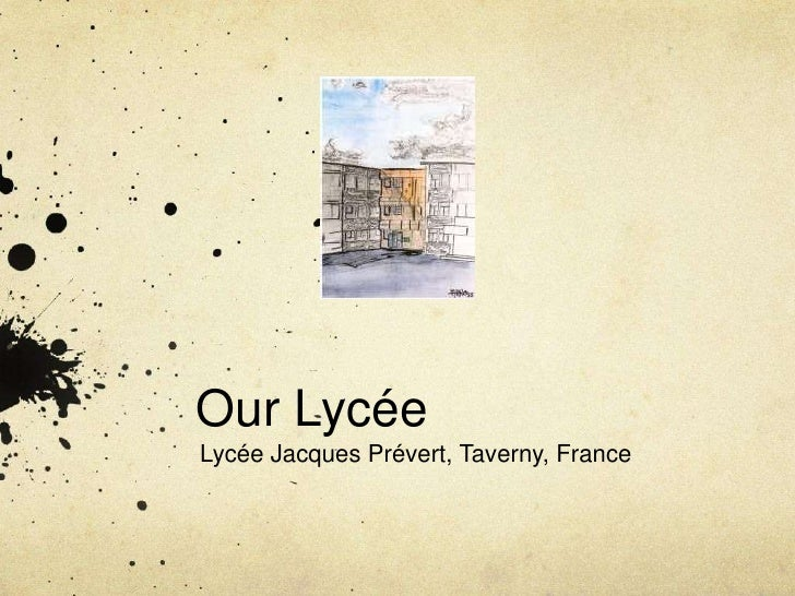 Our Lycée<br />Lycée Jacques Prévert, Taverny, France<br />