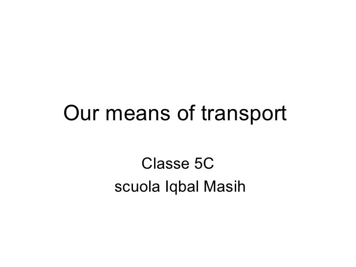 Our means of transport  Classe 5C scuola Iqbal Masih