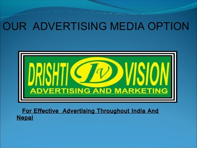 For Effective Advertising Throughout India And Nepal OUR ADVERTISING MEDIA OPTION