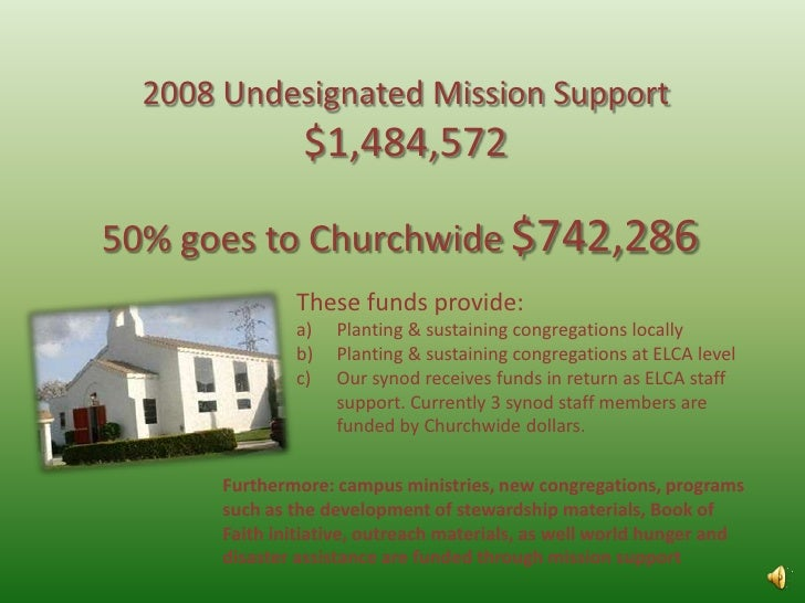 2008 Undesignated Mission Support<br />$1,484,572<br />50% goes to Churchwide $742,286 <br />These funds provide:<br />Pla...