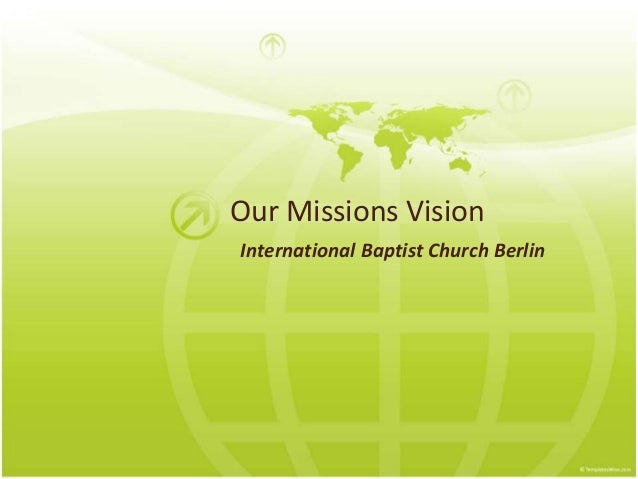 Our Missions Vision  International Baptist Church Berlin