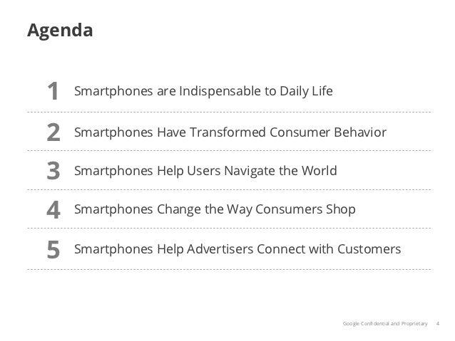 Agenda 1   Smartphones are Indispensable to Daily Life 2   Smartphones Have Transformed Consumer Behavior 3   Smartphones ...