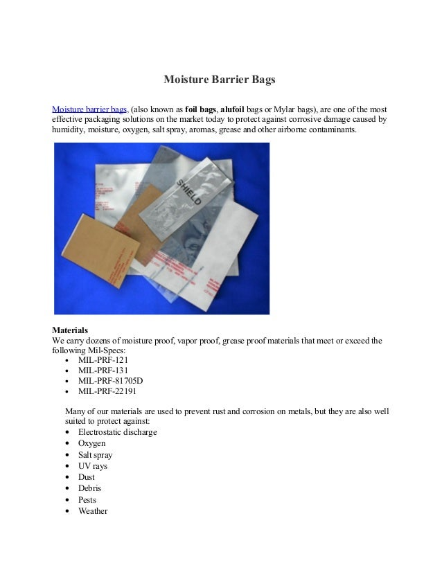 Moisture Barrier BagsMoisture barrier bags, (also known as foil bags, alufoil bags or Mylar bags), are one of the mosteffe...