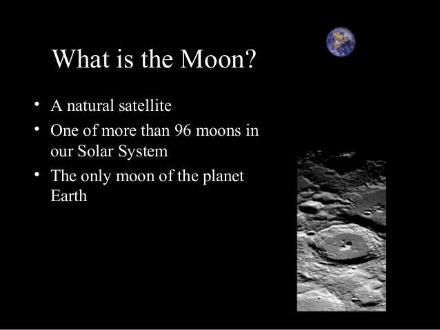 an introduction to the nature of the moon the only natural satellite of earth The fine tuning and design of the moon's  angular momentum of the earth-moon system (which is only 27% of that  satellite-sized.