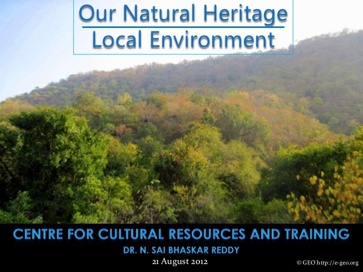 Our Natural Heritage Local Environment       21 August 2012   © GEO http://e-geo.org