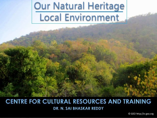 © GEO http://e-geo.org Our Natural Heritage Local Environment
