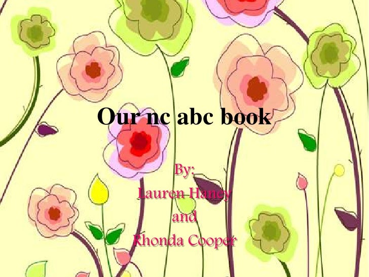 Our nc abc book         By:    Lauren Haney        and   Rhonda Cooper