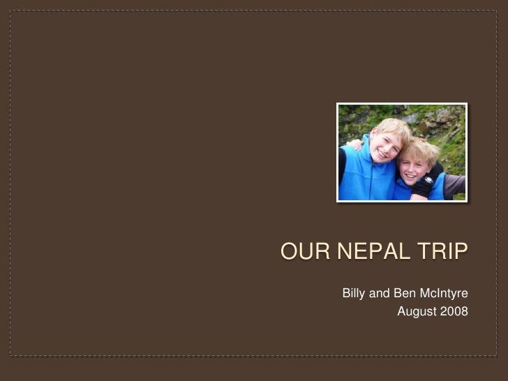Our NEPAL TRIP<br />Billy and Ben McIntyre<br />August 2008<br />