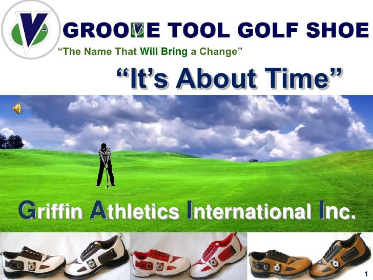 """The Name That Will Bring a Change""                ""It's About Time""            .Griffin Athletics International Inc.     ..."