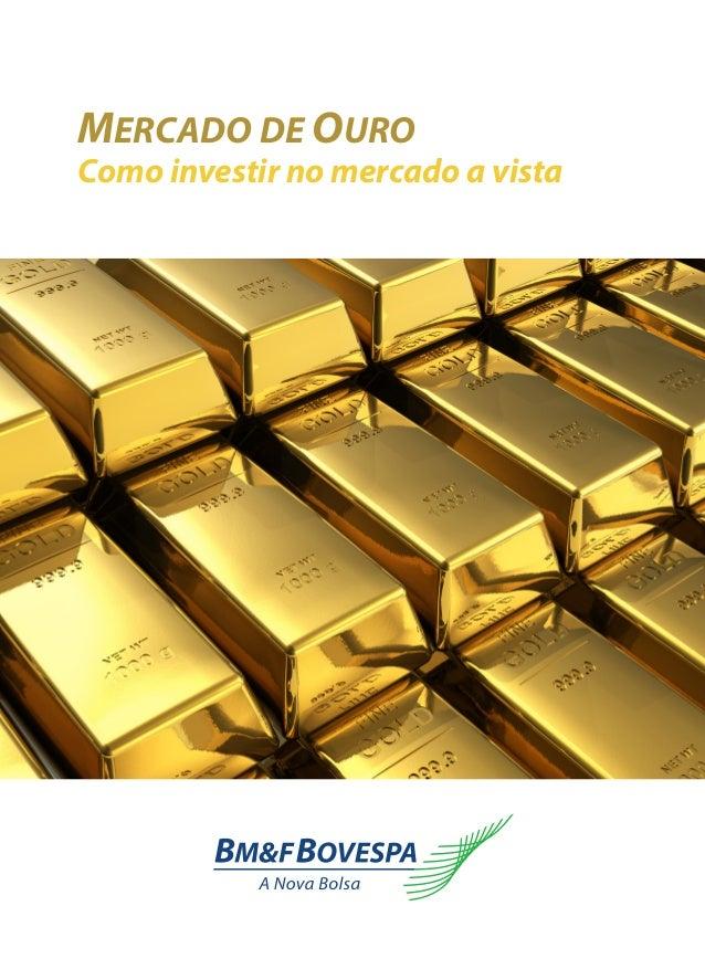 MERCADO DE OURO Como investir no mercado a vista