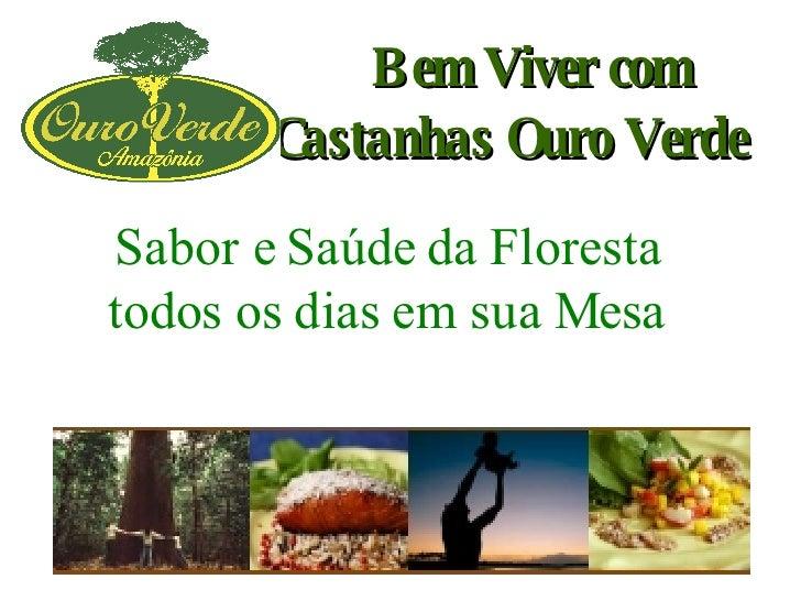 Bem Viver com Castanhas Ouro Verde   Sabor e Saúde da Floresta todos os dias em sua Mesa