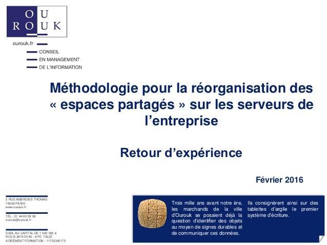 Méthodologie pour la réorganisation des « espaces partagés » sur les serveurs de l'entreprise Retour d'expérience 5 RUE AM...