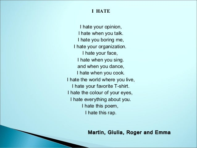 I Hate The Way Poem: Our Poems