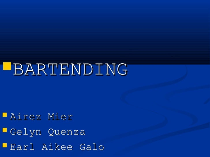 BARTENDING Airez Mier Gelyn Quenza Earl Aikee Galo