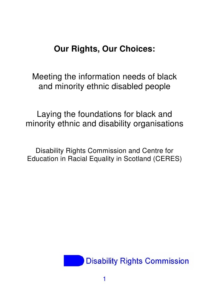 Our Rights, Our Choices: Meeting the information needs of black  and minority ethnic disabled people  Laying the foundatio...