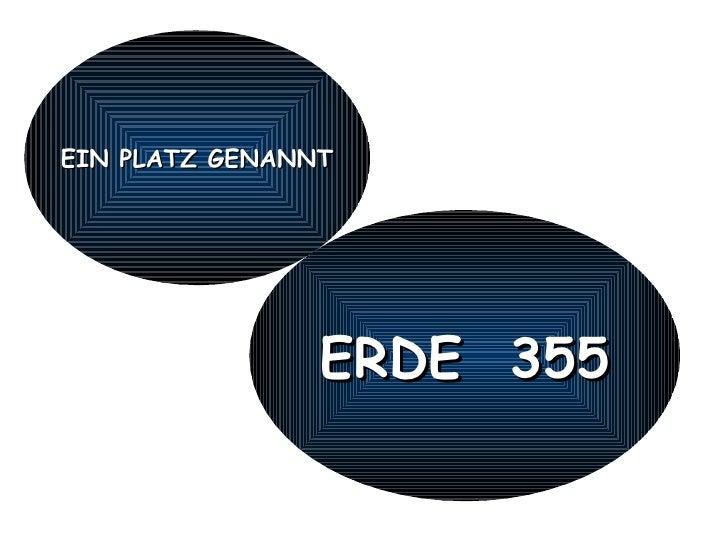 EIN PLATZ GENANNT ERDE  355