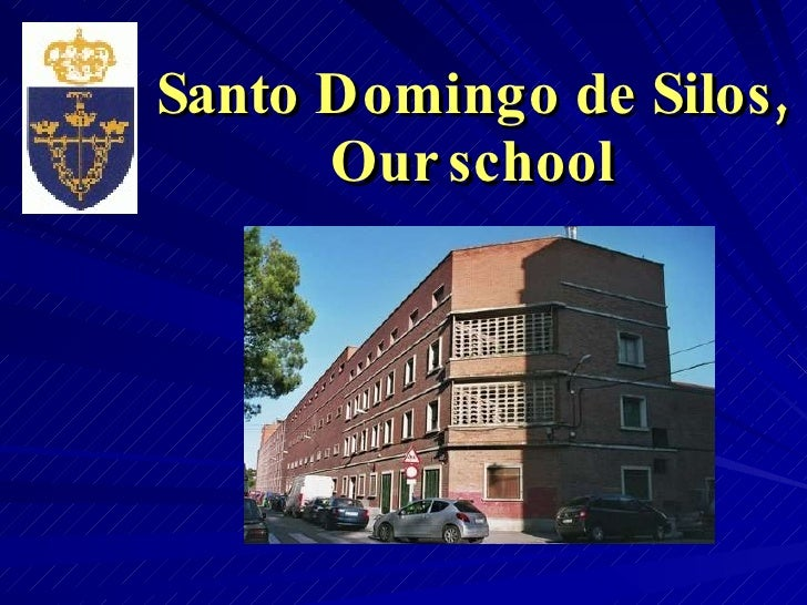 Santo Domingo de Silos, Our school