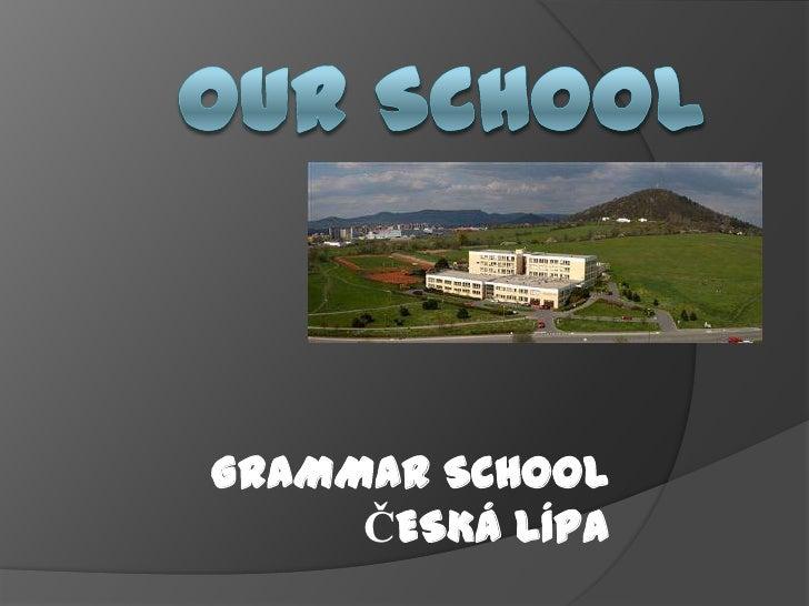 GRAMMAR SCHOOL     ČESKÁ LÍPA