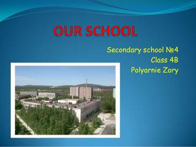 Secondary school №4Class 4BPolyarnie Zory