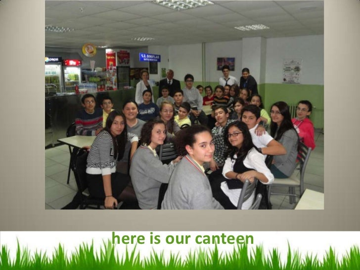 here is our canteen