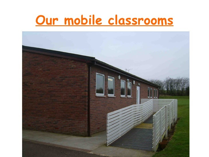 Our mobile classrooms