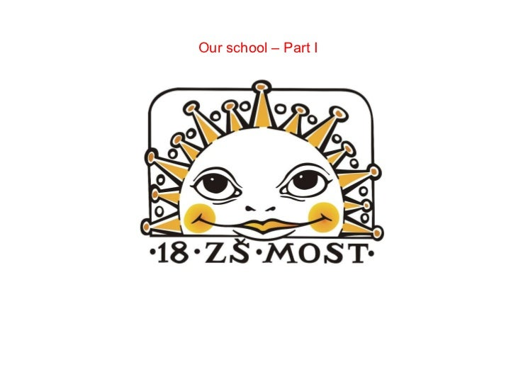 Our school – Part I