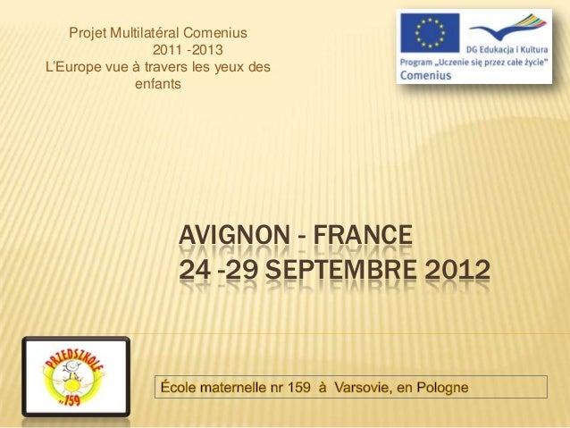 Projet Multilatéral Comenius                  2011 -2013L'Europe vue à travers les yeux des              enfants          ...