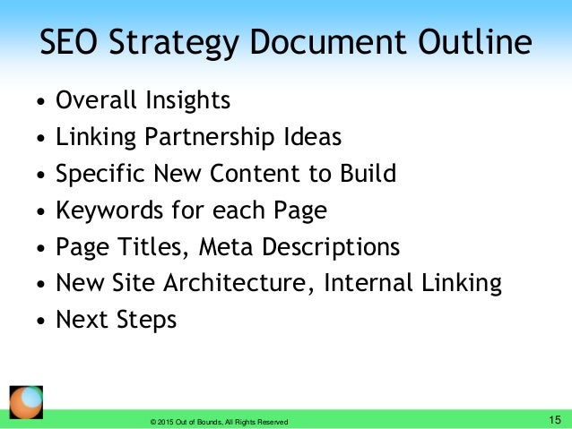 SEO Strategy Document Outline • Overall Insights • Linking Partnership Ideas • Specific New Content to Build • Keywords fo...