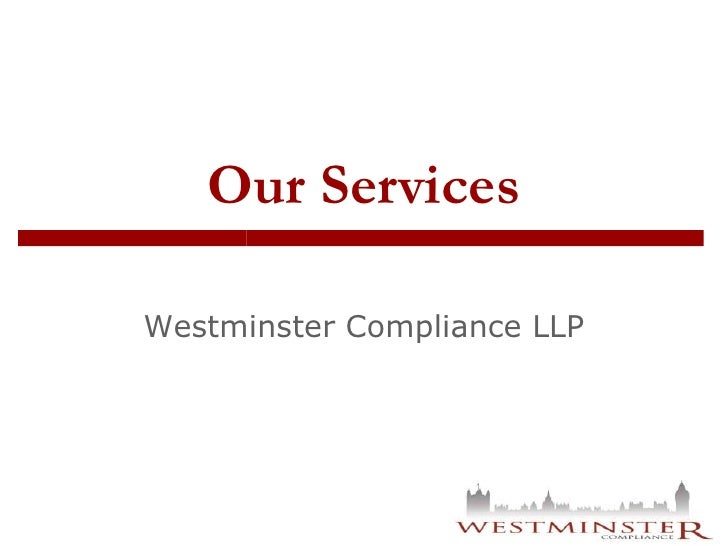 Our Services<br />Westminster Compliance LLP<br />
