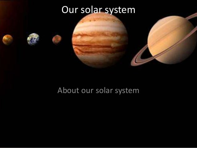 Our solar system and all planets