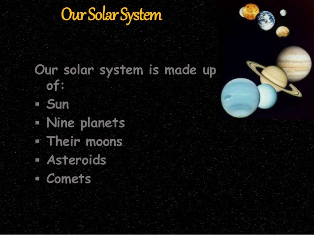 what makes our solar system -#main