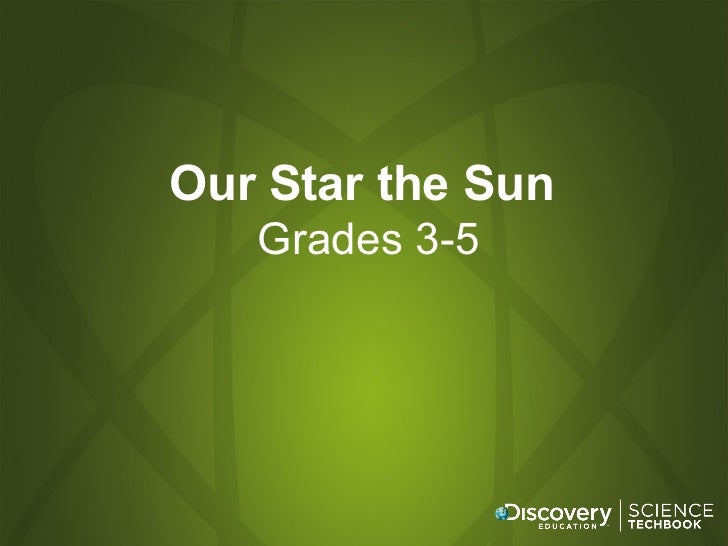 Our Star the Sun   Grades 3-5