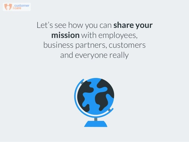 Let's see how you can share your mission with employees, business partners, customers and everyone really