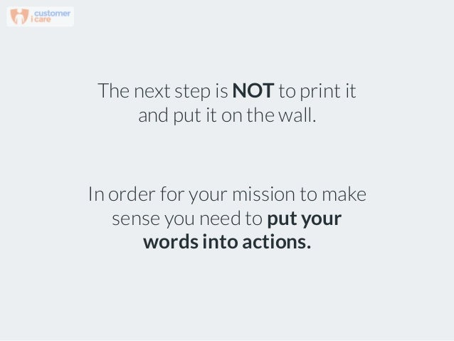 The next step is NOT to print it and put it on the wall. In order for your mission to make sense you need to put your word...