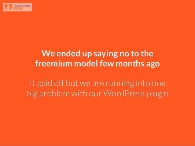 We ended up saying no to the freemium model few months ago It paid off but we are running into one big problem with our Wo...
