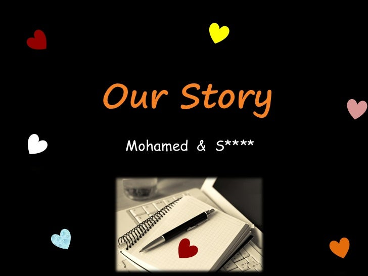 Our Story Mohamed & S****