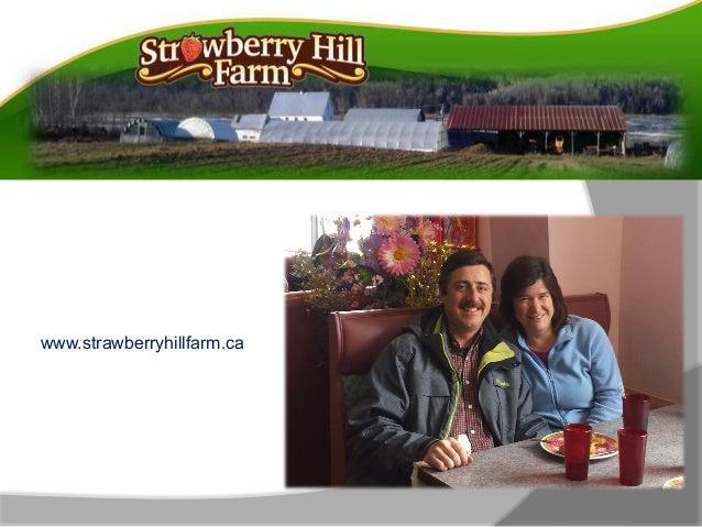 Our Journey www.strawberryhillfarm.ca