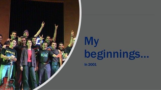 My beginnings… In 2001