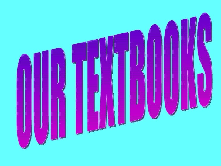 OUR TEXTBOOKS