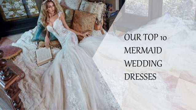 Best Mermaid Wedding Dresses to Inspiration