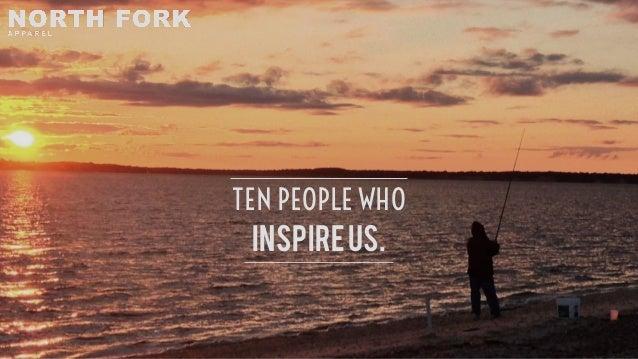 TEN PEOPLE WHO  INSPIRE US.