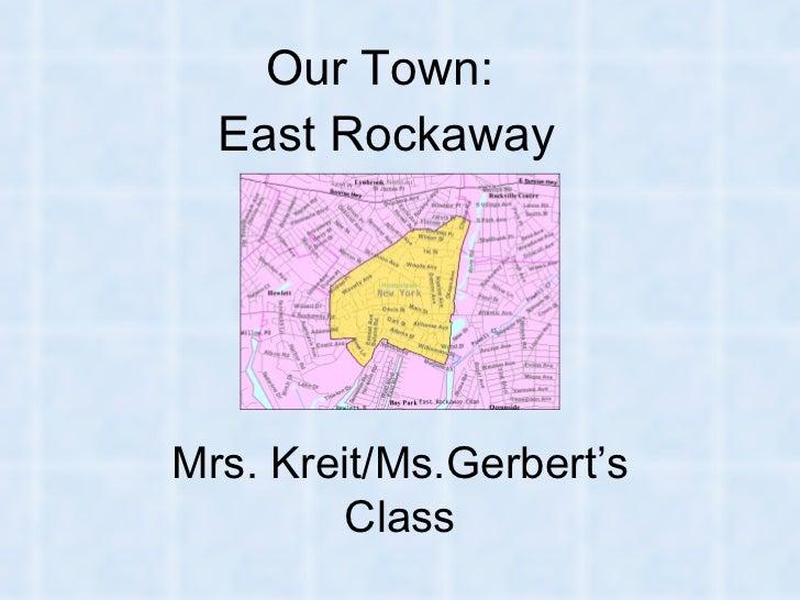 Our Town:  East Rockaway Mrs. Kreit/Ms.Gerbert's Class