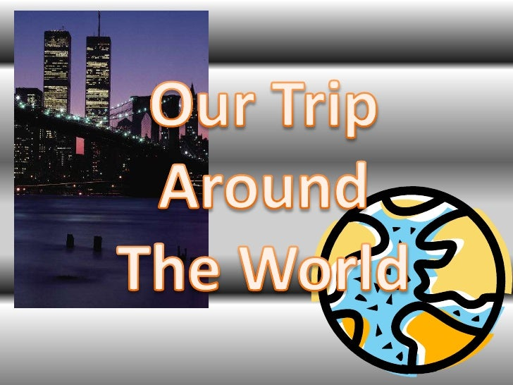 Our Trip Around <br />The World<br />